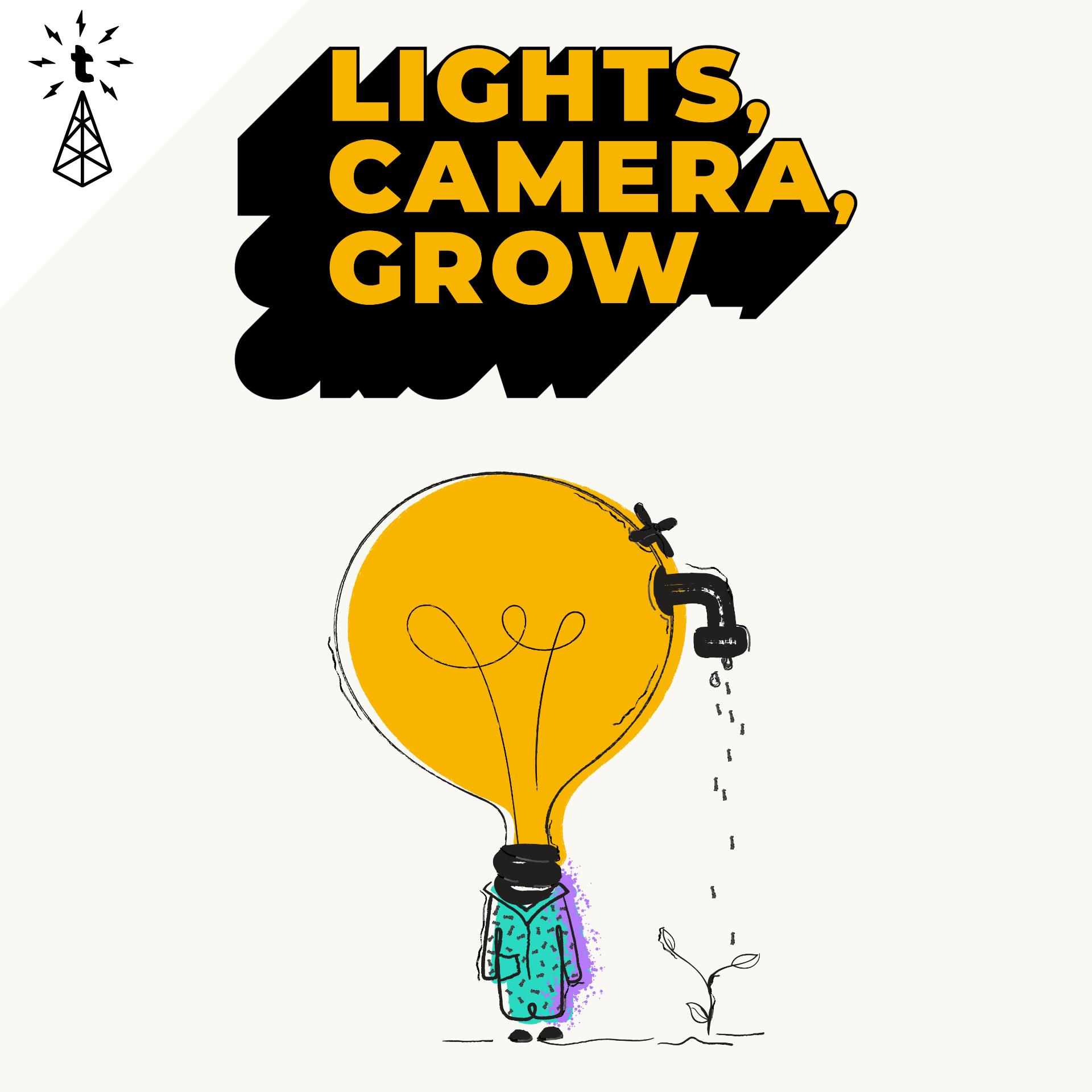 Lights, Camera, Grow Show